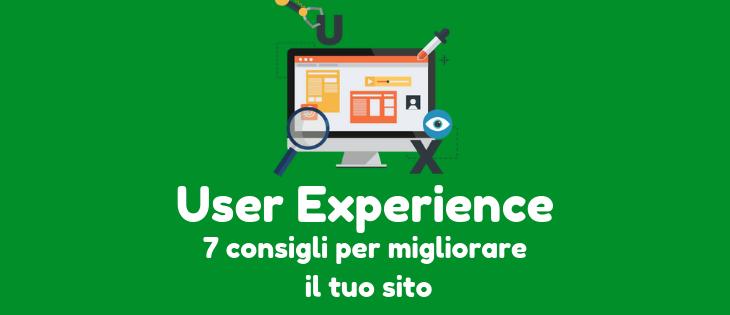 User Experience: 7 consigli per migliorare il tuo sito